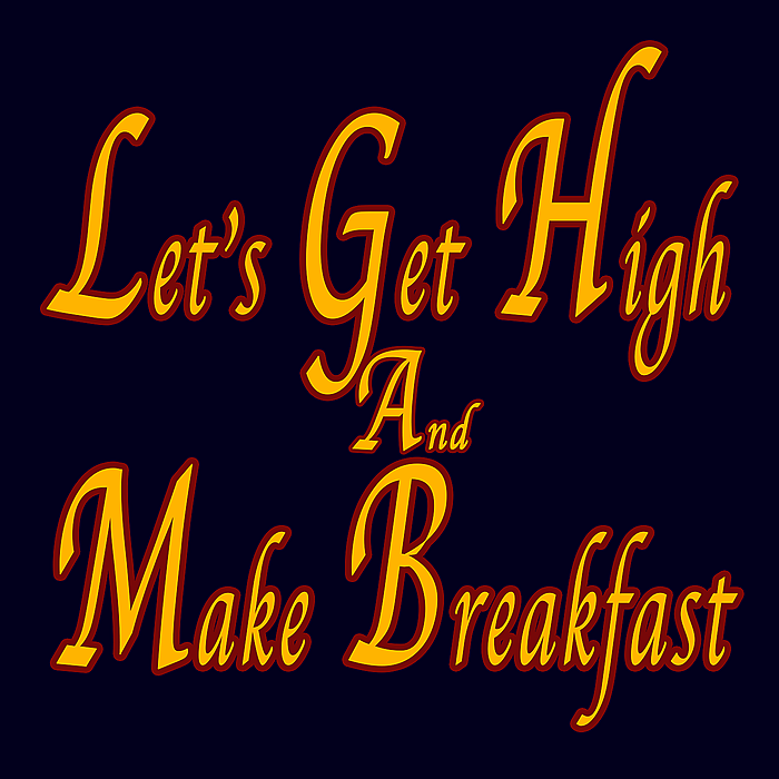 Medium letsgethighandmakebreakfast 1400